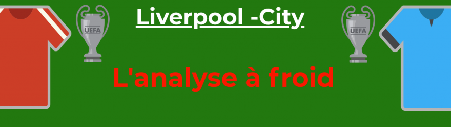 analyse-liverpool-manchester-city-ldc-foot-dinfographies-front